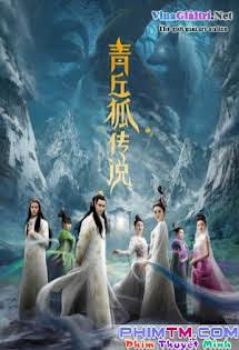 Thanh Khâu Hồ Truyền Thuyết - Legend of the Qing Qiu Fox 2016 Tập 20 21 Cuối