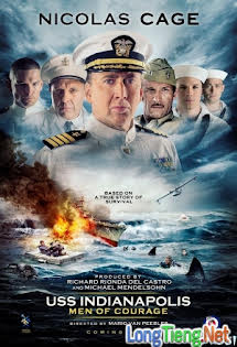 Chiến Hạm Uss Indianapolis: Lòng Can Đảm Của Thuyền Trưởng - Uss Indianapolis: Men Of Courage