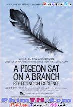 Chim Bồ Câu Trên Cành Suy Nghĩ Về Sự Tồn Tại - A Pigeon Sat On A Branch Reflecting On Existence Tập 1080p Full HD