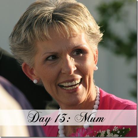 Day 13 mum