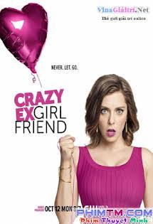 Bạn Gái Điên Khùng 1 - Crazy Ex-girlfriend :Phần 1 Tập 11 12 Cuối