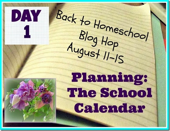 Back to Homeschool Blog Hop Day 1Planning The School Calendar