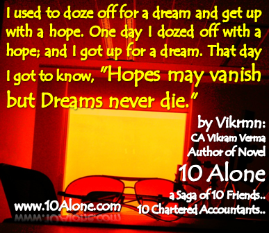 10 Alone quote by Vikrmn Dreams never die CA Vikram Verma