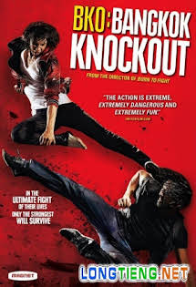 Thái Quyền Đo Ván - BKO: Bangkok Knockout Tập HD 1080p Full