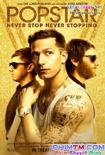 Ngôi Sao Nhạc Pop - Popstar: Never Stop Never Stopping Tập 1080p Full HD