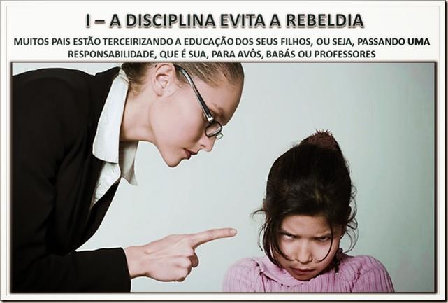 SLIDE LIÇÃO 08 - A REBELDIA DOS FILHOS - I A DISCIPLINA EVITA A REBELDIA - 3. OS PAIS DEVEM DISCIPLINAR