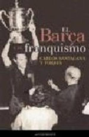 LIBRO EL BARÇA Y EL FRANQUISMO