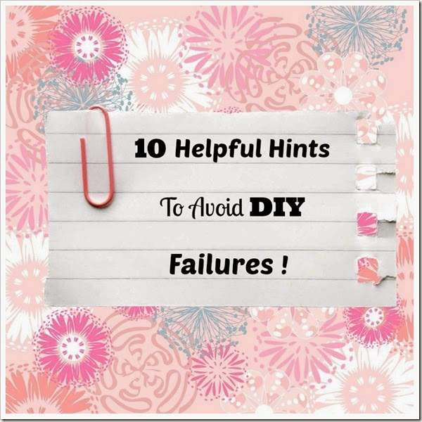 10 helpful hints to avoid DIY Failures