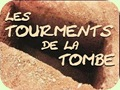 Les Tourments de la Tombe