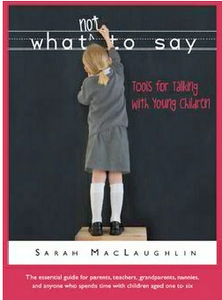 WhatNottoSay-ToolsforTalkinwithYoungChildrenbySarahMacLaughlin-2012-06-26-14-15.png