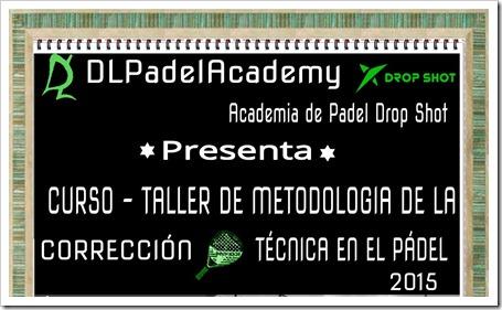 La fecha de estreno de los cursos 2015 de la Academia Drop Shot, la DLPADELACADEMY, (www.dlpadelacademy.com) a cargo de Dante Luchetti (www.danteluchetti.com), será los días 21 y 22 de febrero