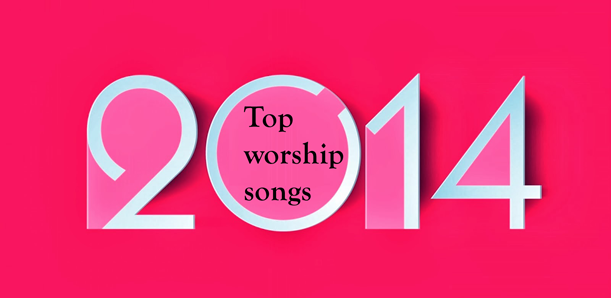top-worship-songs-2014