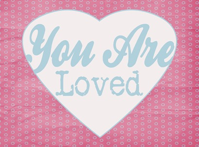 You Are Loved - Pink copy