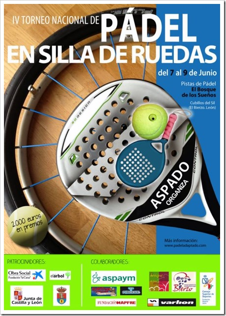 IV Torneo Nacional de Pádel Adaptado en Silla de Ruedas en Cubillos del Sil (León) del 7 al 9 de junio de 2013.