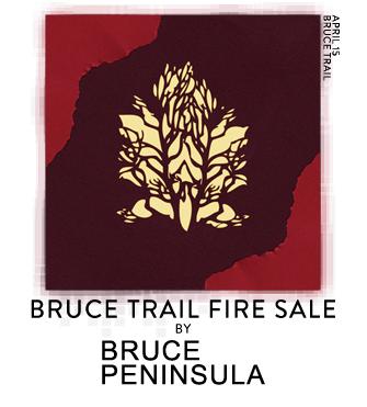 Bruce Trail Fire Sale by Bruce Peninsula