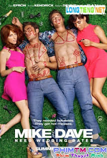 Tình Nhân Online - Mike and Dave Need Wedding Dates Tập HD 1080p Full