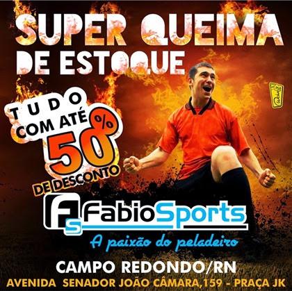 Queima de Estoque - FABIO SPORTS - CAMPO REDONDO - WESPORTES - WCINCO - PROMOCAO
