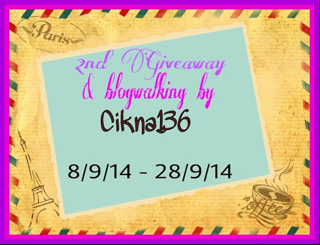 http://cikna136.blogspot.com/2014/09/2nd-giveaway-blogwalking-by-cikna136.html