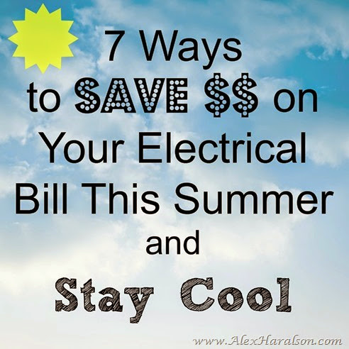 7 ways to save money on your electrical bill this summer and stay cool