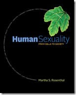 Solution Manual for Human Sexuality From Cells to Society 1st Edition Martha Rosenthal