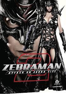 Phim Zebraman 2: Tấn Công Thành Phố Zebra