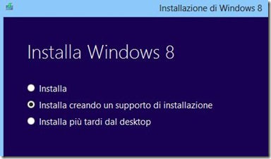 Windows 8 Installa creando un supporto di installazione