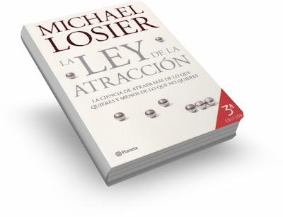 LA LEY DE LA ATRACCIÓN, Michael Losier [ Libro ] – El Secreto puesto en práctica. La ciencia de atraer más de lo que quieres y menos de lo que no quieres