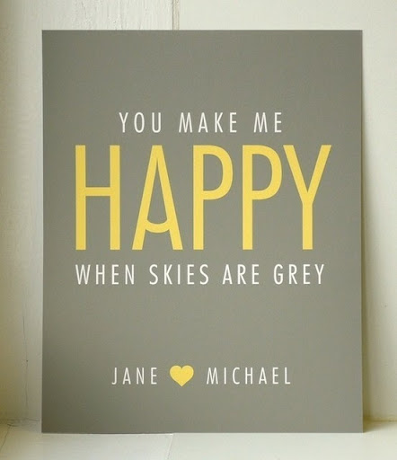 you_make_me_happy_when_skies_are_grey_quote