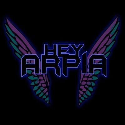 Hey Arpia! C
