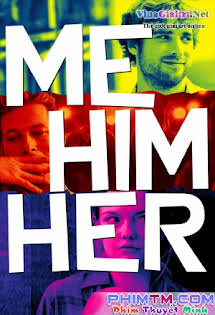 Tôi Anh Ta Cô Ấy - Me Him Her Tập HD 1080p Full