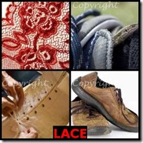 LACE- 4 Pics 1 Word Answers 3 Letters