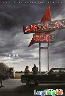 Những Vị Thần Nước Mỹ :Phần 1 - American Gods Season 1 Tập 8 9 Cuối
