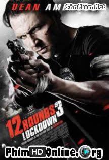 12 Vòng Sinh Tử 3: Phong Tỏa - 12 Rounds 3: Lockdown