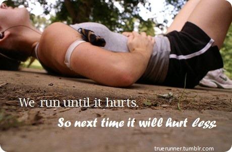 We run till it hurts...