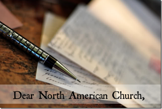 Dear North American Church