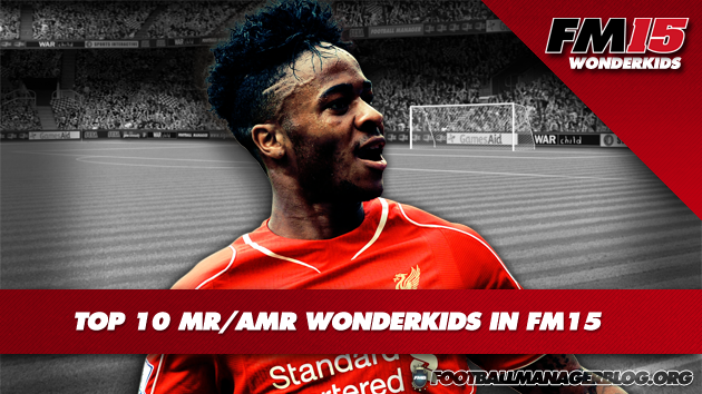 Top 10 MR AMR Wonderkids in FM15