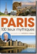 100 lieux mythiques de Paris raconts par Frdrick Gersal