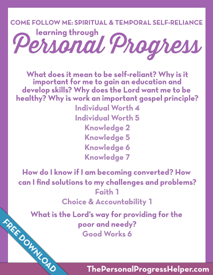 Come Follow Me: Spiritual & Temporal Self-Reliance through Personal Progress | Free Download from The Personal Progress Helper