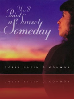 Sally Klein O'Connor - You'll Paint A Sunset Someday