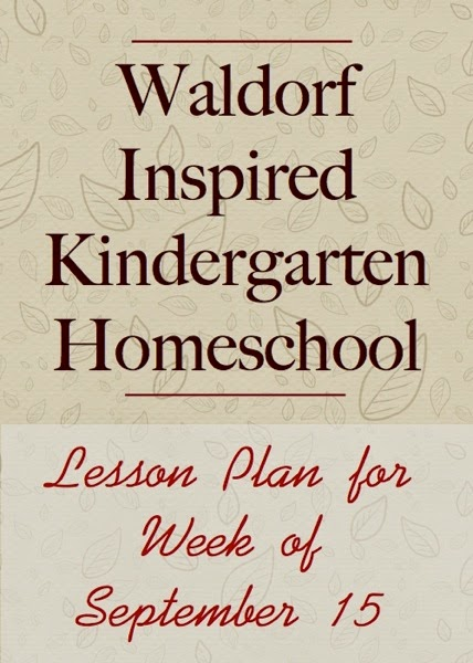 Waldorf Inspired Kindergarten Homeschool - Lesson Plan for Week of September 15th | From Blue Bells and Cockle Shells
