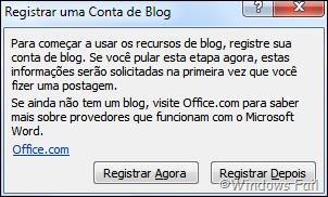 Na janela que abre, aparece uma caixa de diálogo pedindo para registrar uma conta de blog. Clique em Registrar agora para registrar a conta de blog ou Registrar depois, se desejar escrever a postagem primeiro