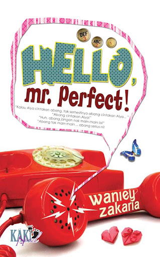 hello mr. perfect!, novel hello mr perfect, waniey zakaria