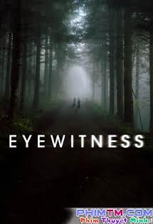 Nhân Chứng :Phần 1 - Eyewitness Season 1 Tập 1 2 Cuối