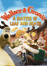 Wallace Và Gromit: Bánh Mì Và Cái Chết