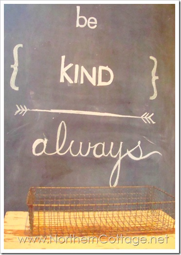 be kind always sign@NorthernCottage.net