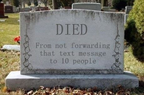 Died from not forwarding that text messagea to 10 people (on a gravestone)