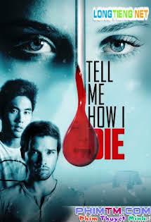 Điềm Báo Tử Thần - Tell Me How I Die Tập HD 1080p Full