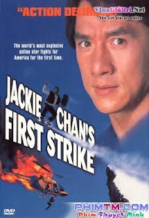Jackie Chan's First Strike - Câu Chuyện Cảnh Sát 4 – Nhiệm Vụ Đơn Giản - Police Story 4