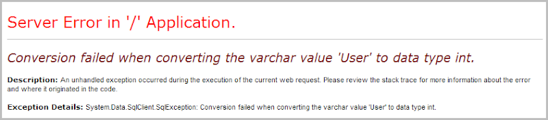 Conversion failed when converting the varchar value 'User' to data type int.