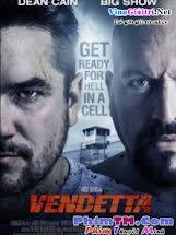 Hận Thù 2: Ngục Tù - Vendetta Tập HD 1080p Full